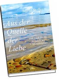 Sigrid Steffes die Knotenlöserin Aus der Quelle der Liebe